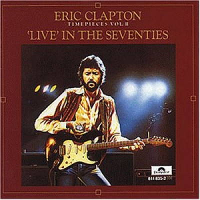 CLAPTON, ERIC - timepieces vol. II (live in the seventies) LP