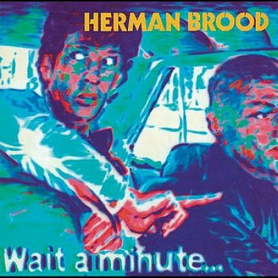 BROOD, HERMAN & HIS WILD ROMANCE - Wait A Minute.. LP