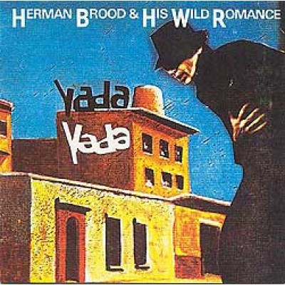 BROOD, HERMAN & HIS WILD ROMANCE - Yada Yada LP