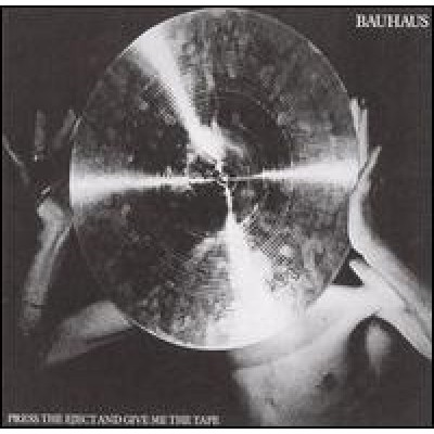 BAUHAUS - press the eject and give me the tape LP