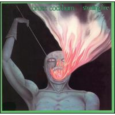 COCKBURN, BRUCE - Stealing fire (LP)