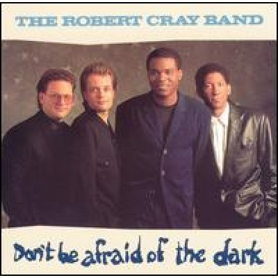 CRAY, ROBERT - don't be afraid of the dark LP