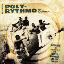 ORCHESTRE POLY-RYTHMO DE COTONOU - The Skeletal Essences Of Afro Funk (CD)