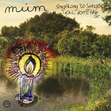 MUM - Sing Along to Songs You Don't Know 2 LP