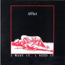 AFFLICT - I Want It, I Need It.. Gotta Have It LP