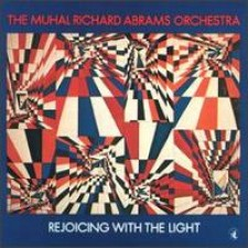 ABRAMS, RICHARD-MUHAL - Rejoicing With The Light LP