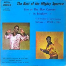 MIGHTY SPARROW - The Best Of Mighty Sparrow: Live At The Blue Coronet In Brooklyn (LP)